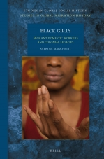 Black Girls. Migrant Domestic Workers and Colonial Legacies.